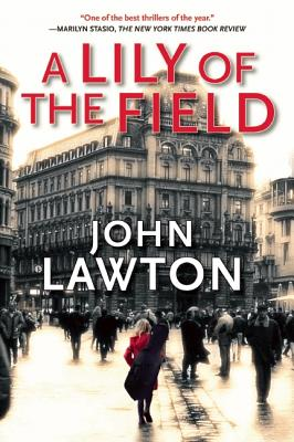A Lily of the Field By Lawton, John